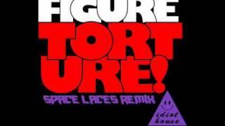 Figure - Torture (SPACE LACES Remix)