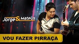 Jorge & Mateus - Vou Fazer Pirraça - [DVD O Mundo é Tão Pequeno] - (Clipe Oficial) thumbnail