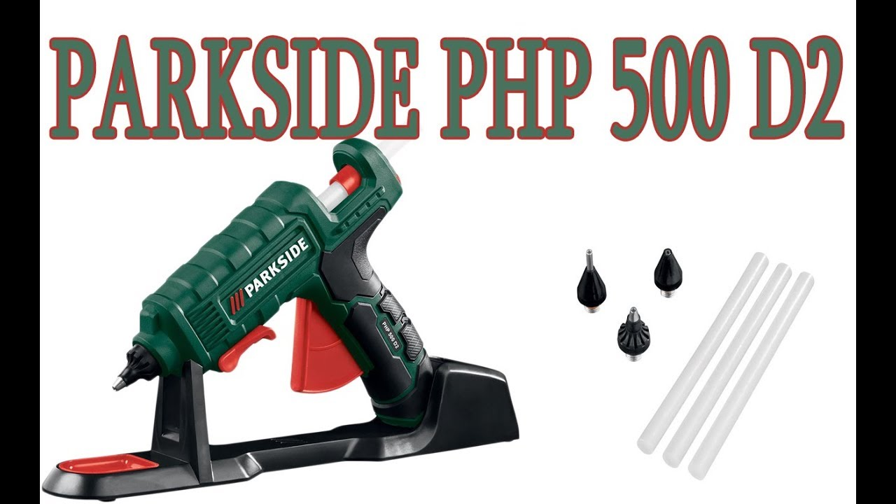 Parkside The Latest Hot Glue Gun Php 500 D2 Simple Test By