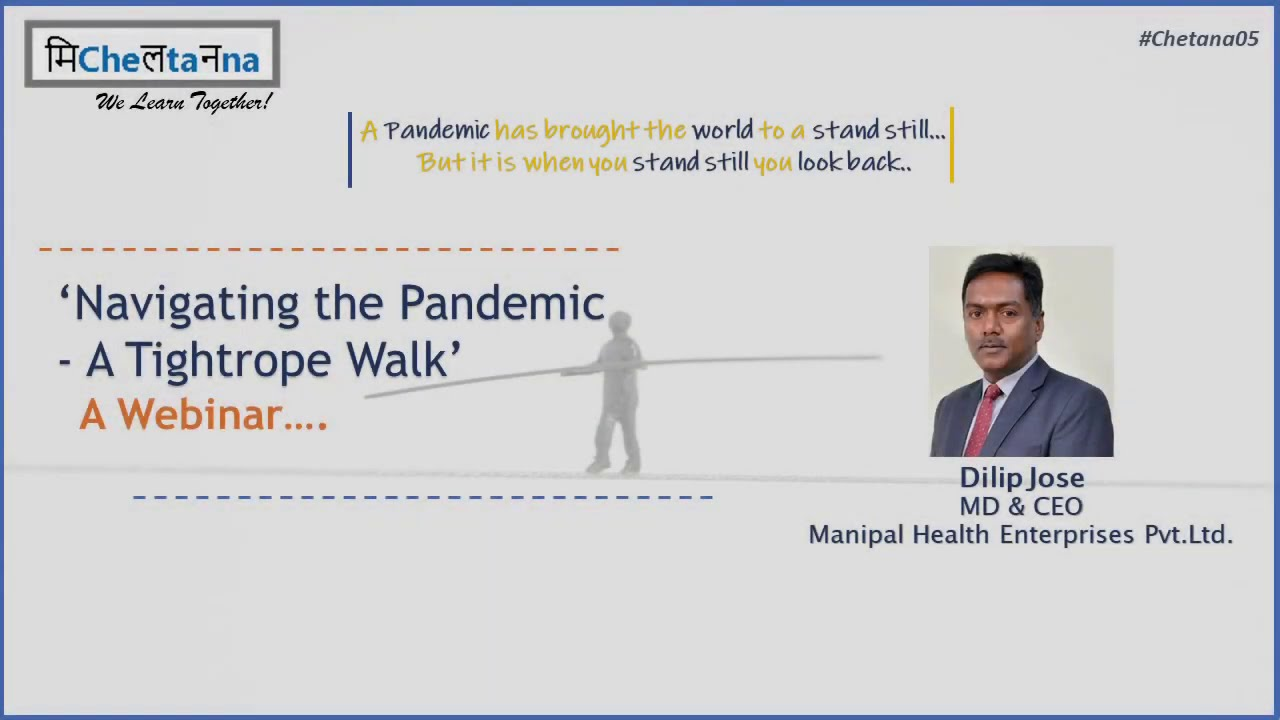 Mr.Dilip Jose, MD & CEO,Manipal Health Enterprises Pvt. Ltd on speaks on our webinar series Chetana