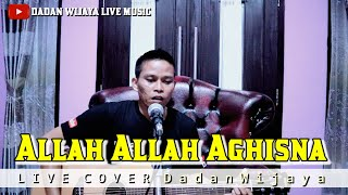 DADAN WIJAYA - ALLAH ALLAH AGHISNA    LIVE COVER