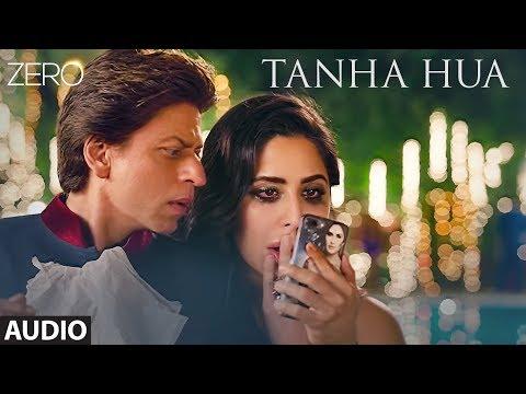 ZERO: Tanha Hua Full Audio | Shah Rukh Khan, Katrina K, Anushka S | Jyoti N, Rahat Fateh Ali Khan