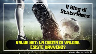 VALUE BET: LE QUOTE DI VALORE SONO UNA STRON**TA | Stats4Bets