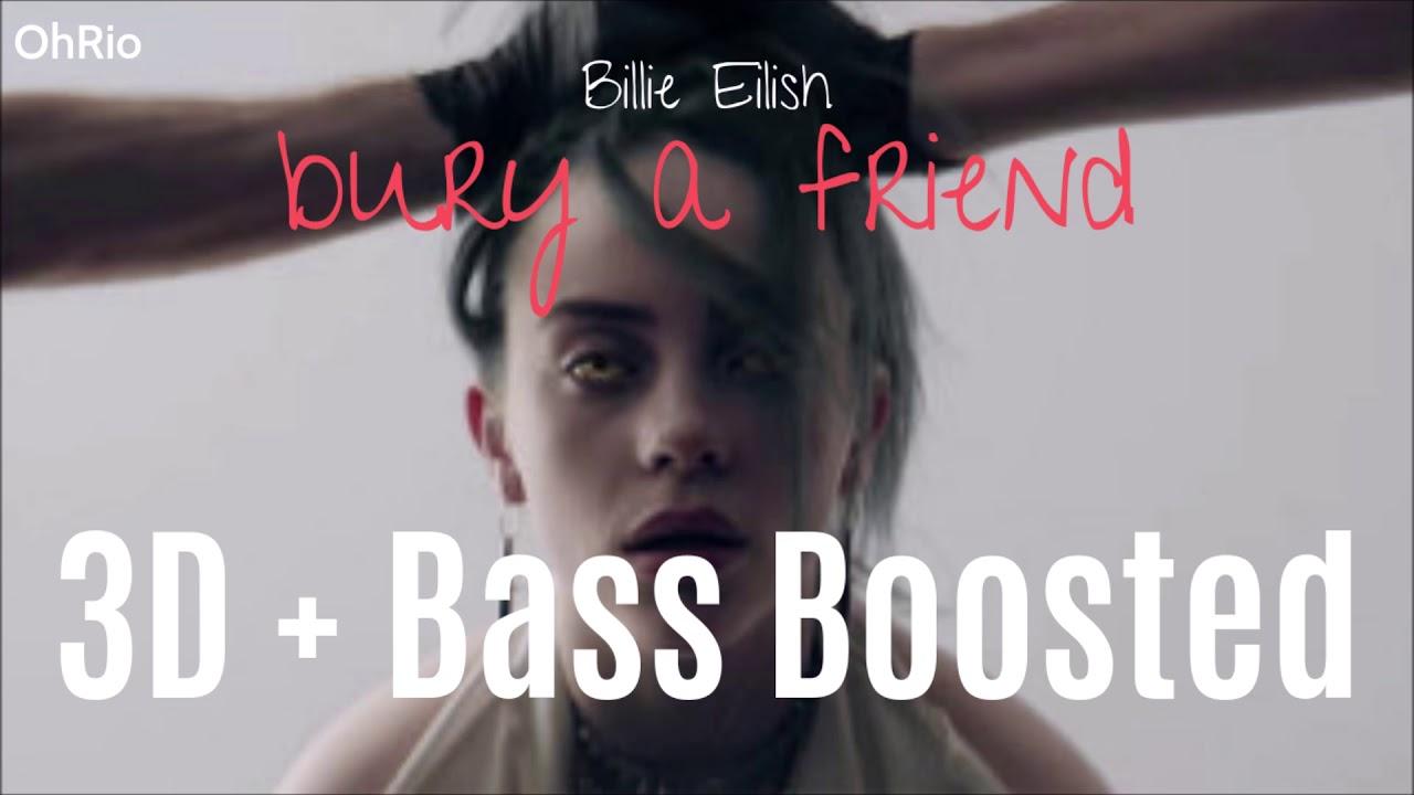Download [3D + Bass Boosted] Billie Eilish - bury a friend | OhRio *Wear headphones*