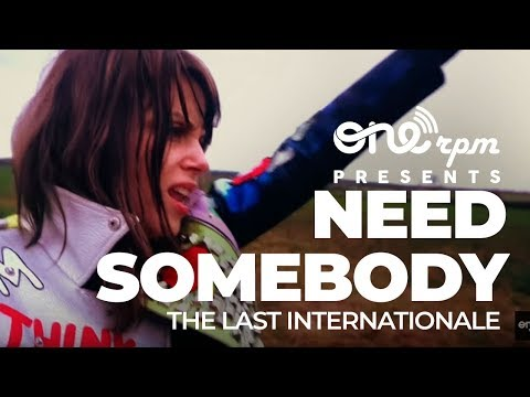 The Last Internationale - Need Somebody Mp3