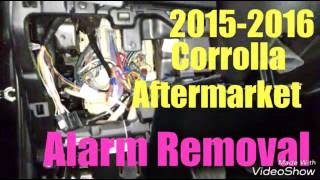 2015-2016 Corrolla Aftermarket Alarm System Removal
