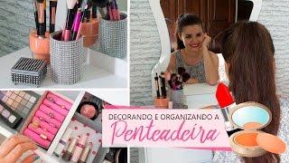 DIY - Ideias FÁCEIS e BARATAS de decoração e organização para penteadeira
