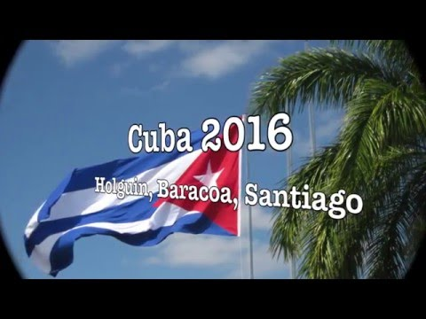 Cuba 2016 (Holguin, Baracoa, Santiago de Cuba)