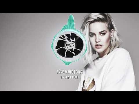 Anne-Marie - 2002 (Jay Pryor Remix)