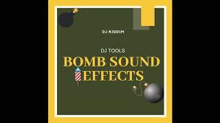 Bomb Sound Effects - DJ Tools - DOWNLOAD!