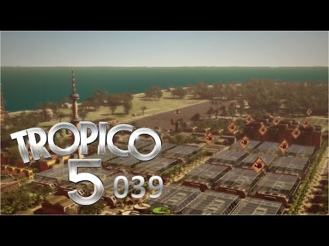 TROPICO 5 #039 - 1000 Wellnesshotels [HD+] Let's Play |