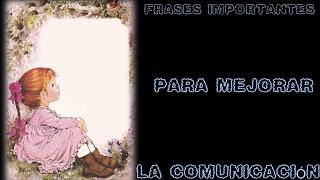 FRASES IMPORTANTES PARA MEJORAR LA COMUNICACIÓN ♥♥♥  REFLEXIÓN♥♥♥