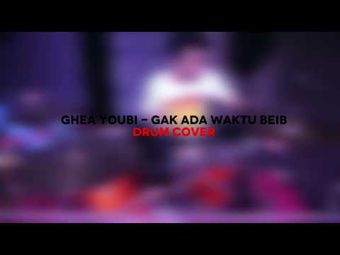 Ghea Youbi - Gak Ada Waktu Beib ( Drum Cover )