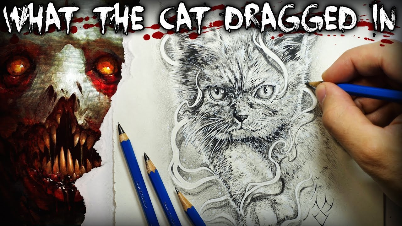 Quot What The Cat Dragged In Quot Creepypasta Story Drawing