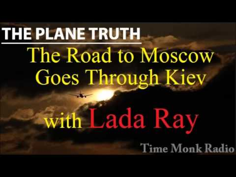 The Road to Moscow Goes Through Kiev  --  with Lada Ray ~ PTS3093