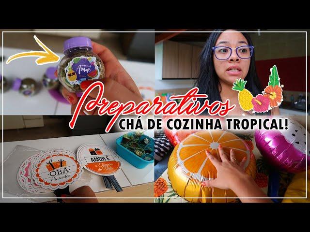 UMA LOUCURA!!! PREPARATIVOS CHÁ DE COZINHA TROPICAL & CURSO DE NOIVOS 🌴🍍