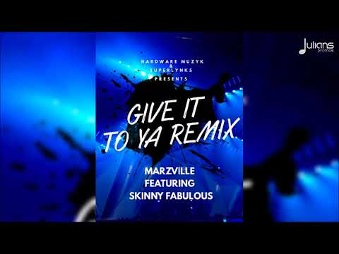 Marzville ft  Skinny Fabulous   Give It To Ya Official Remix  2018 Soca