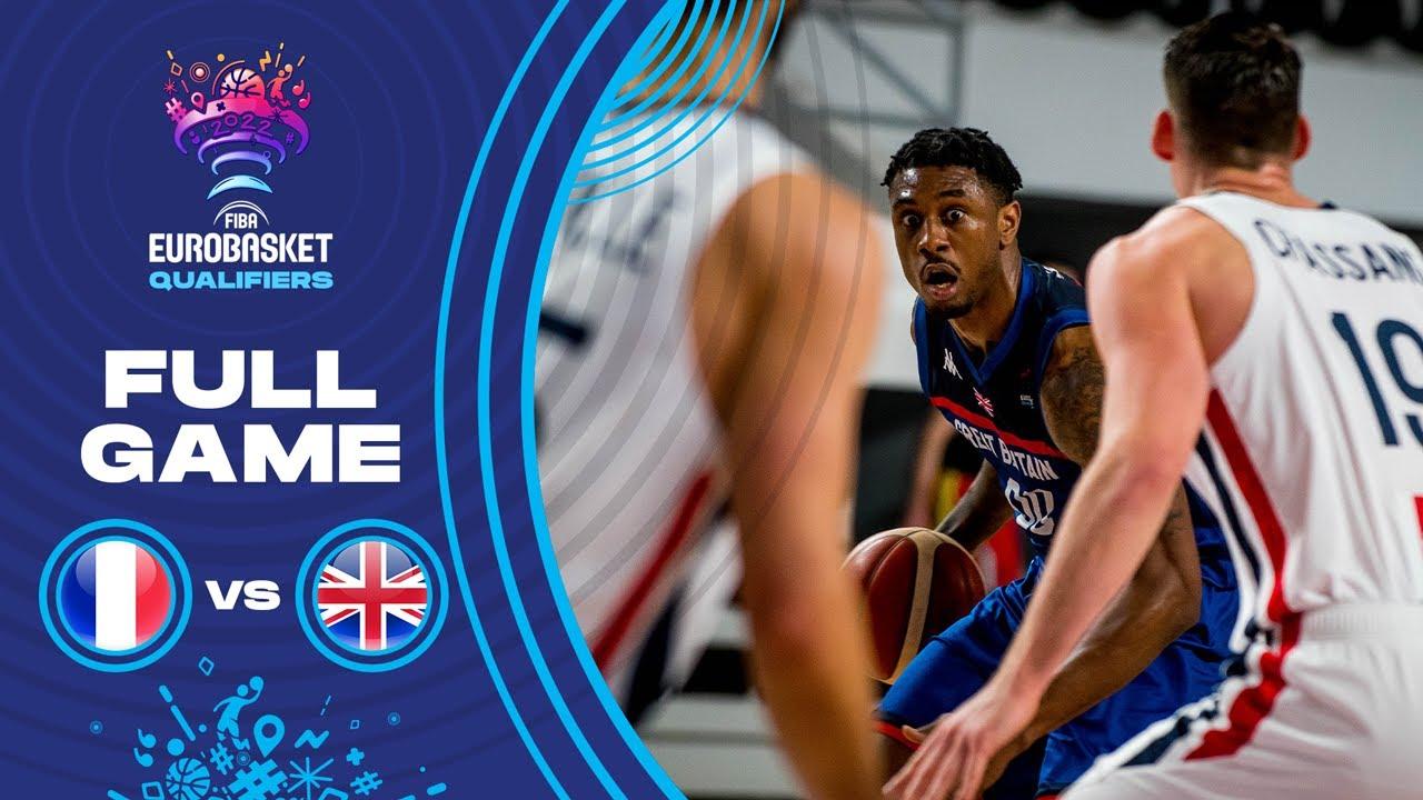 France v Great Britain   Full Game - FIBA EuroBasket Qualifiers 2022