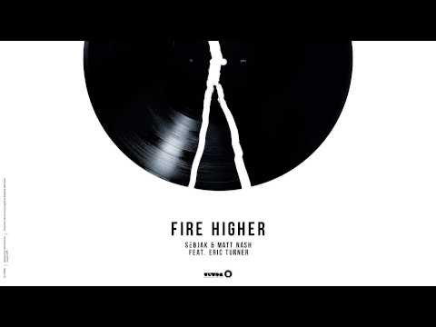 Sebjak & Matt Nash feat. Eric Turner – Fire Higher (Cover Art)