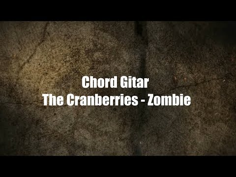 Lirik + Chord Gitar The Cranbarries - Zombie