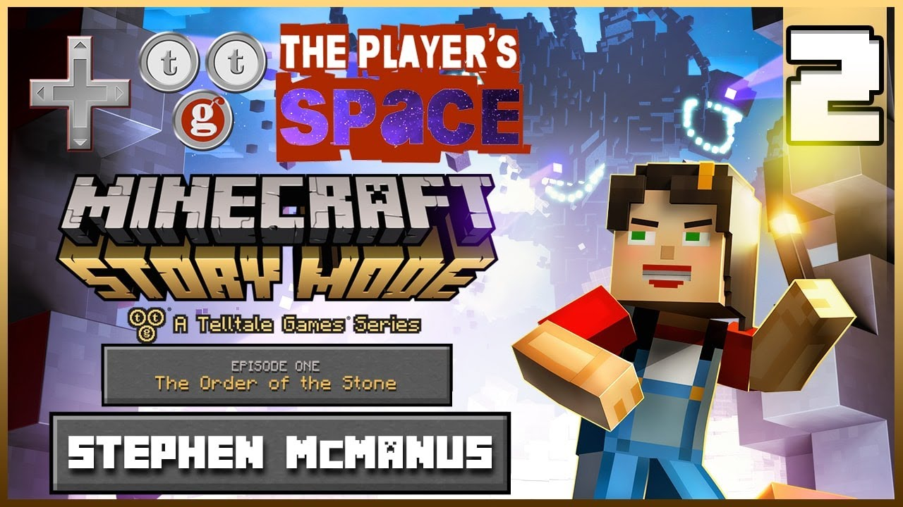 HE PLAYER'S SPACE - Minecraft: Story Mode - Episode 1, Part 2 - Episode 2 The Players Space