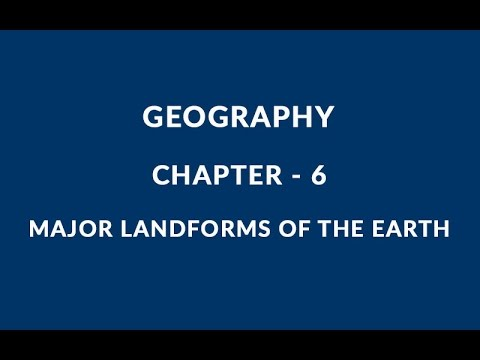 Major Landforms of the Earth - Chapter 6 Geography NCERT