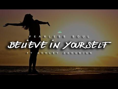 Believe In Yourself - Inspirational Speech Ft. Ashley Zahabian