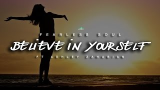 Believe In Yourself - Inspirational Speech Ft. Ashley Zahabian