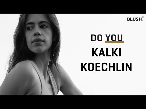 Kalki Koechlin   #DoYou