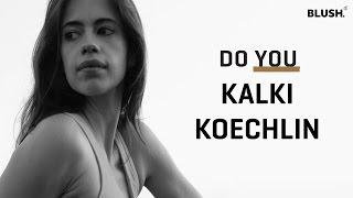 Kalki Koechlin | #DoYou | Blush thumbnail