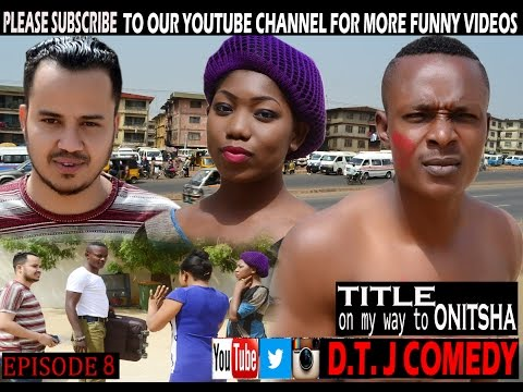 D T J COMEDY - On my way to Onitsha