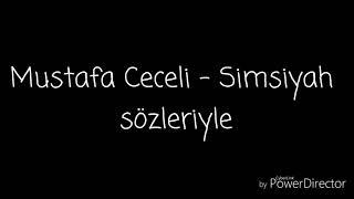 Mustafa Ceceli - Simsiyah lyrics Video