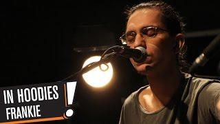 In Hoodies - Frankie (B!P AKUSTİK)