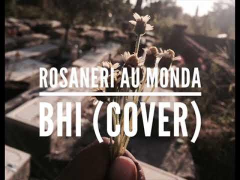 Rosaneri Au Monda - Bhi ( COVER )