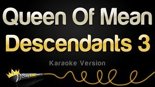 "Karaoke sing along of ""queen mean"" by sarah jeffery from disney's ""descendants 3"" king stay tuned for brand new videos subscr..."