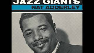 """Written by nat adderley.the best known recording jazz trumpeter, adderley, the younger brother of """"cannonball"""" adderley. wes montgomery played guitar ..."""