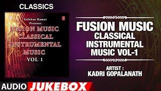 Fusion Music - Classical Instrumental Music -VOL-1 (Jukebox) | Indian Classical | T-Series Classics
