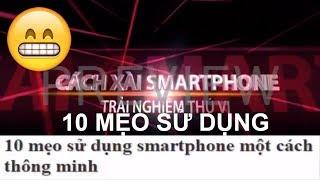 TIN CÔNG NGHỆ 🤓 10 Mẹo Sử Dụng Smartphone mà không phải ai cũng biết trong thời đại số