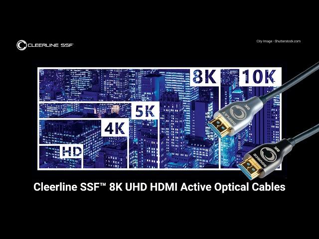 4K, 5K, 8K, 10K Resolutions: Cleerline SSF 8K HDMI Active Optical Cables