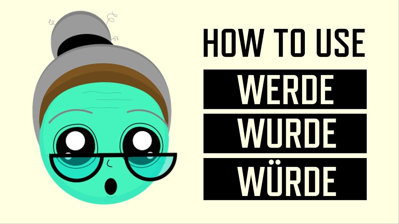 Download GERMAN GRAMMAR - LEARN HOW TO USE WERDE, WURDE & WÜRDE