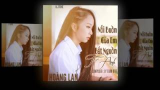 OFFICIAL | Audio |Nỗi buồn của em bắt nguồn từ anh - Hoàng Lan