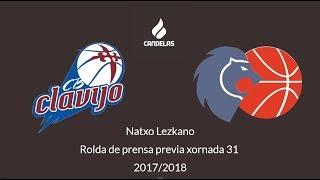 Video Natxo Lezkano RP previa CB Clavijo - Cafés Candelas Breogán