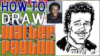 How To Draw A Quick Caricature Walter Payton