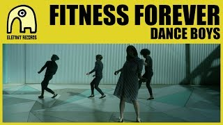 FITNESS FOREVER - Dance Boys [Official]