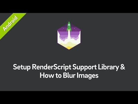 Android: Setup RenderScript Support Libary & How to Blur Images