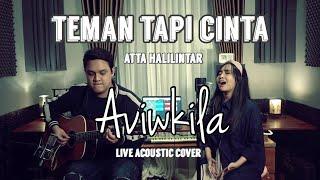TEMAN TAPI CINTA - ATTA HALILINTAR (LIVE ACOUSTIC COVER BY AVIWKILA) mp3