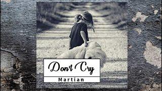 Martian - Don't Cry (original mix)
