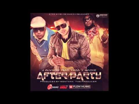 J Alvarez Ft. Yaga & Mackie  - After Party (Prod. By Montana The Producer)