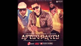 J Alvarez Ft. Yaga & Mackie  - After Party (Prod. By Montana The Producer)