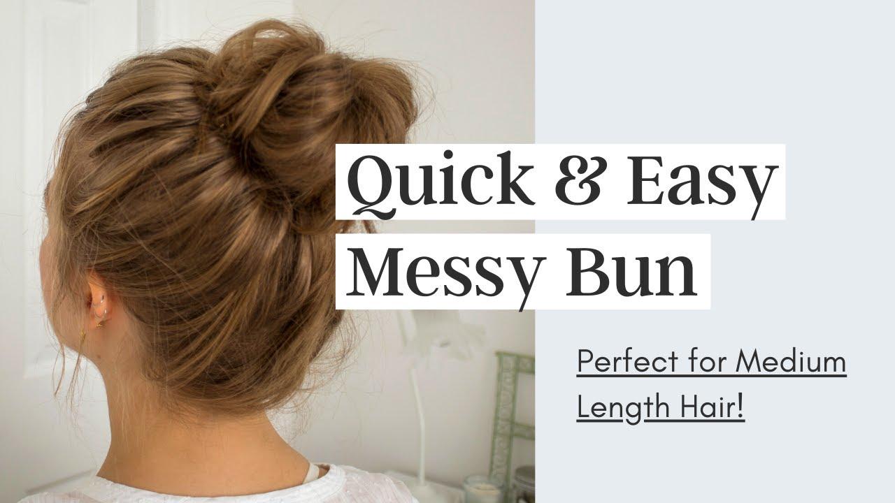 Quick Messy Bun Tutorial   Medium Length Hair